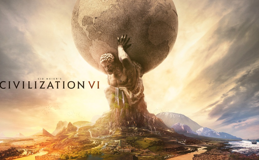Top Ten Reasons Why You Should Play Sid Meier's Civilization VI (and What I Look Forward to in the Upcoming Rise & Fall Expansion)